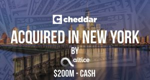 Cheddar Acquired By Altice USA for $200M in Cash