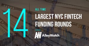 These are the 14 Largest NYC FinTech Startup Funding Rounds of All Time