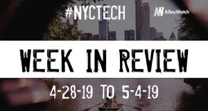 #NYCtech Week in Review: 4/28/19-5/4/19