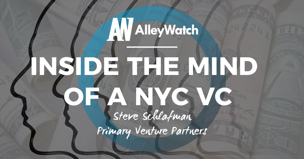 Inside the Mind of a New York VC: Steve Schlafman of Primary