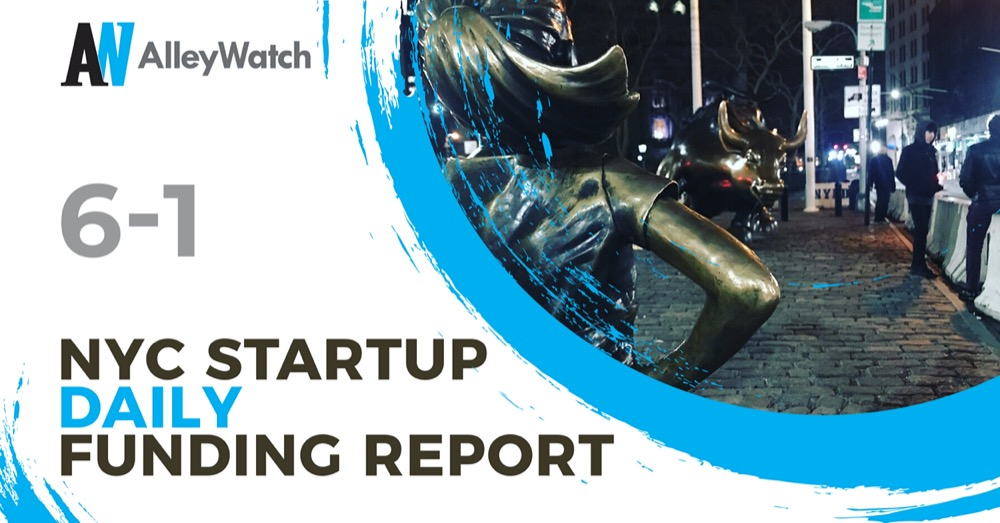 The AlleyWatch Startup Daily Funding Report: 6/1/2020