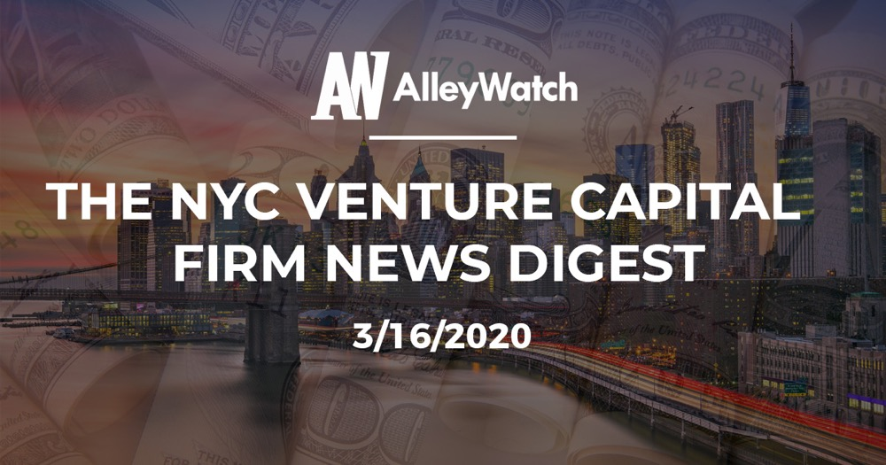 The NYC Venture Capital Firm News Digest: 3/16/2020