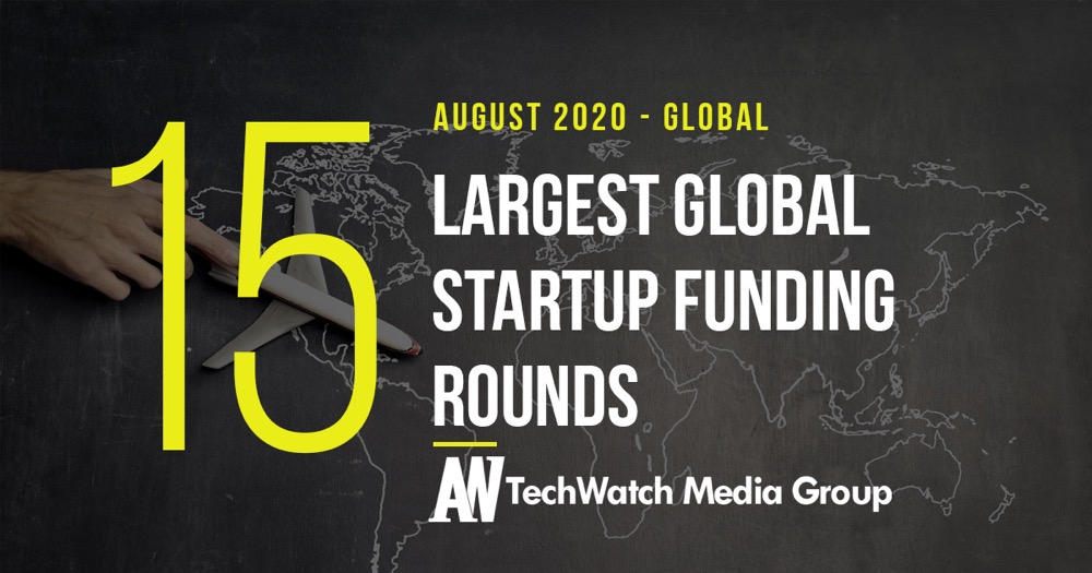 The 15 Largest Global Startup Funding Rounds of August 2020