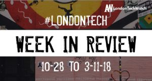 #LondonTech Week in Review: 28/10/18-3/11/18