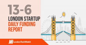 The London TechWatch Startup Daily Funding Report: 13/6/2019