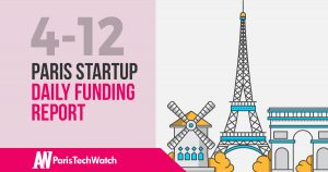 The Paris TechWatch Startup Daily Funding Report: 4/12/17