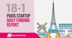 The Paris TechWatch Startup Daily Funding Report: 18/1/18