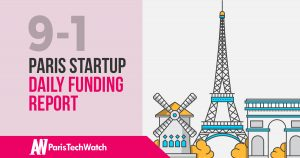 The Paris TechWatch Startup Daily Funding Report: 9/1/18