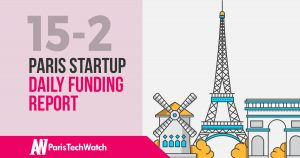 The Paris TechWatch Startup Daily Funding Report: 15/2/18