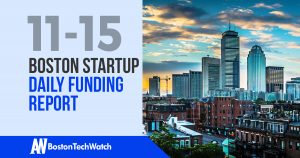 The Boston TechWatch Startup Daily Funding Report: 11/15/17